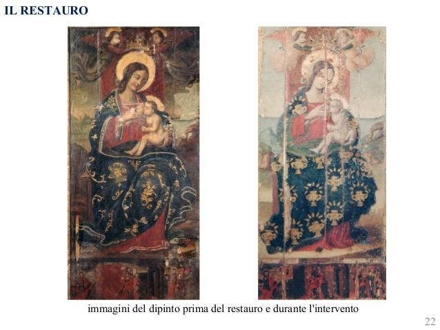 22  IL RESTAURO  immagini del dipinto prima del restauro e durante l'intervento