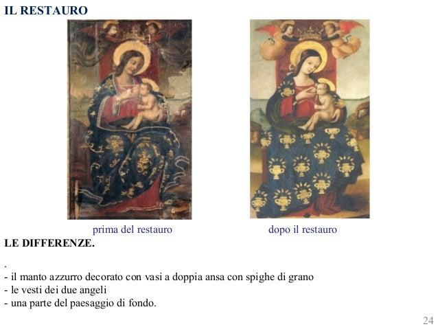 IL RESTAURO  LE DIFFERENZE.  .  - il manto azzurro decorato con vasi a doppia ansa con spighe di grano  - le vesti dei due...