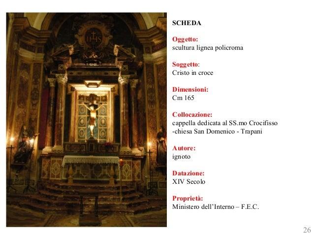 SCHEDA  Oggetto:  scultura lignea policroma  Soggetto:  Cristo in croce  Dimensioni:  Cm 165  Collocazione:  cappella dedi...