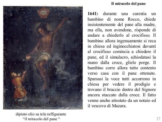 Il miracolo del pane  1641: durante una carestia un  bambino di nome Rocco, chiede  insistentemente del pane alla madre,  ...