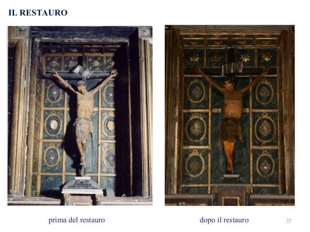 IL RESTAURO  prima del restauro dopo il restauro 37