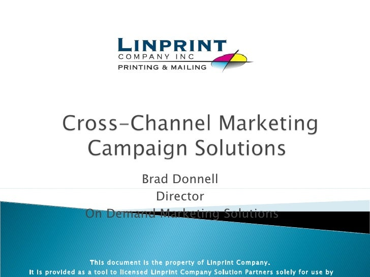 Brad Donnell Director On Demand Marketing Solutions This document is the property of Linprint Company. It is provided as a...