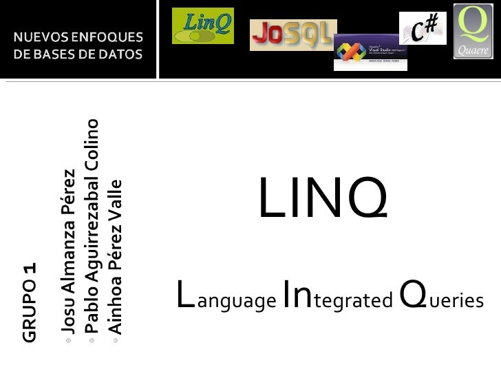 <ul><li>LINQ  </li></ul><ul><li>L anguage  In tegrated  Q ueries </li></ul>