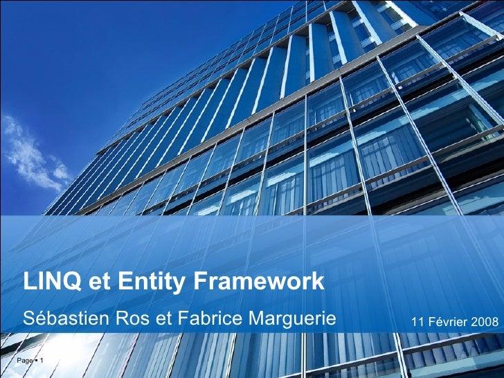 LINQ et Entity Framework Sébastien Ros et Fabrice Marguerie Page     11 Février 2008