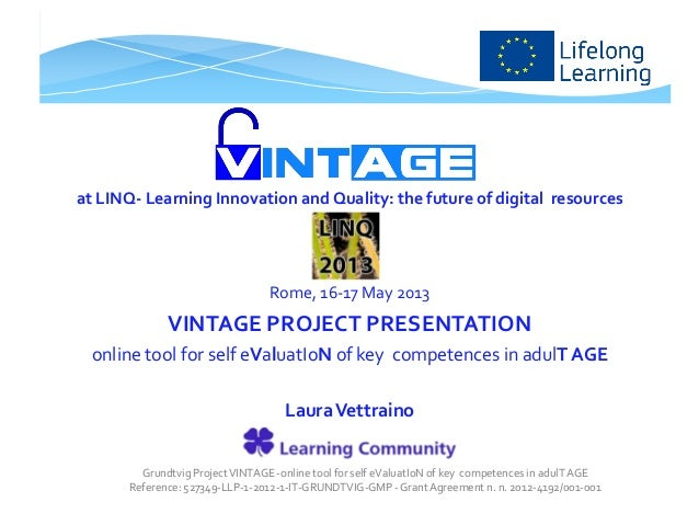 at LINQ- Learning Innovation and Quality: the future of digital resourcesRome, 16-17 May 2013VINTAGE PROJECT PRESENTATIONo...