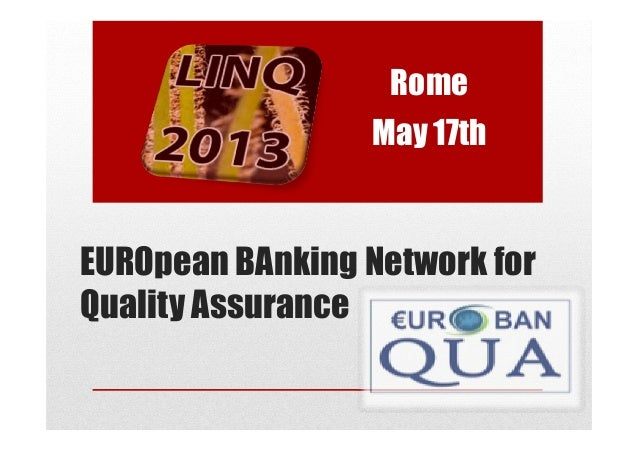 RomeMay 17thEUROpean BAnking Network forQuality Assurance