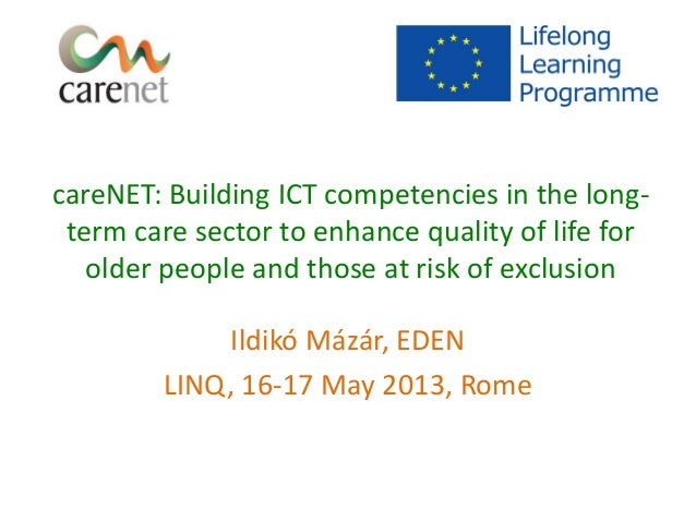 careNET: Building ICT competencies in the long-term care sector to enhance quality of life forolder people and those at ri...