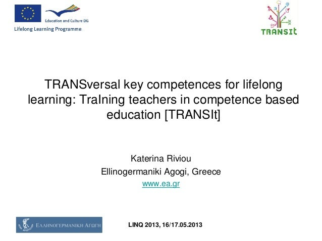 LINQ 2013, 16/17.05.2013TRANSversal key competences for lifelonglearning: TraIning teachers in competence basededucation [...