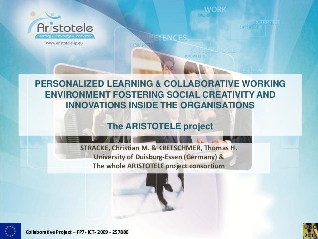 Collaborative Project – FP7- ICT- 2009 - 257886PERSONALIZED LEARNING & COLLABORATIVE WORKINGENVIRONMENT FOSTERING SOCIAL C...