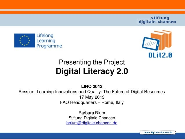 Presenting the ProjectDigital Literacy 2.0LINQ 2013Session: Learning Innovations and Quality: The Future of Digital Resour...