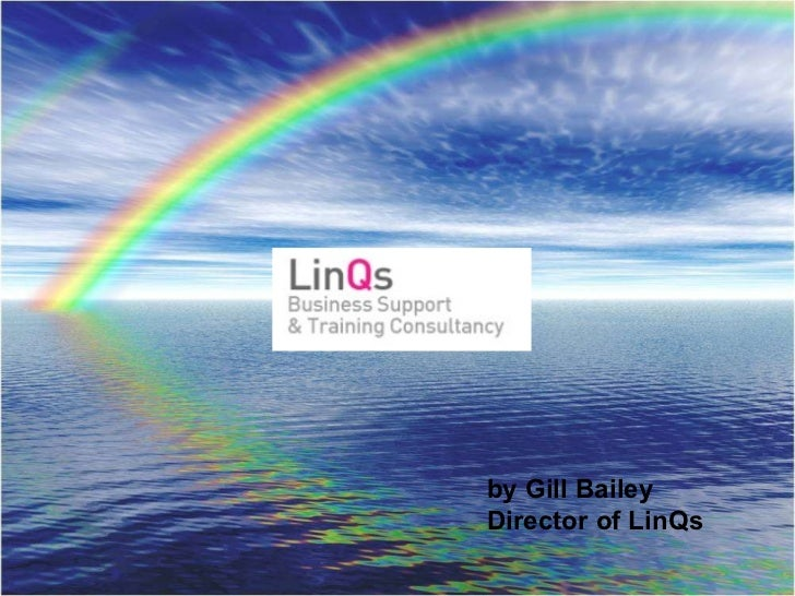 www.lin q s.co.uk by Gill Bailey Director of LinQs