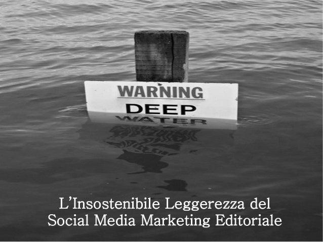 L'Insostenibile Leggerezza del Social Media Marketing Editoriale