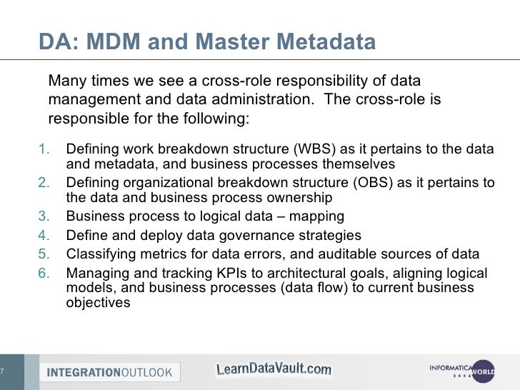 DA: MDM and Master Metadata <ul><li>Defining work breakdown structure (WBS) as it pertains to the data and metadata, and b...