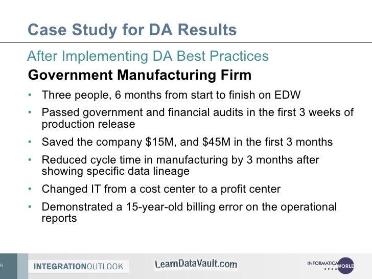 Case Study for DA Results <ul><li>Government Manufacturing Firm </li></ul><ul><li>Three people, 6 months from start to fin...