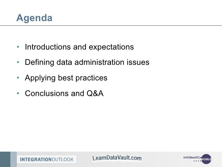 Agenda <ul><li>Introductions and expectations </li></ul><ul><li>Defining data administration issues </li></ul><ul><li>Appl...