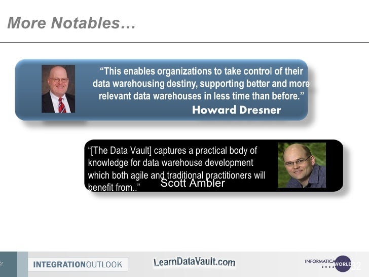 """More Notables… <ul><ul><li>"""" [The Data Vault] captures a practical body of knowledge for data warehouse development which ..."""