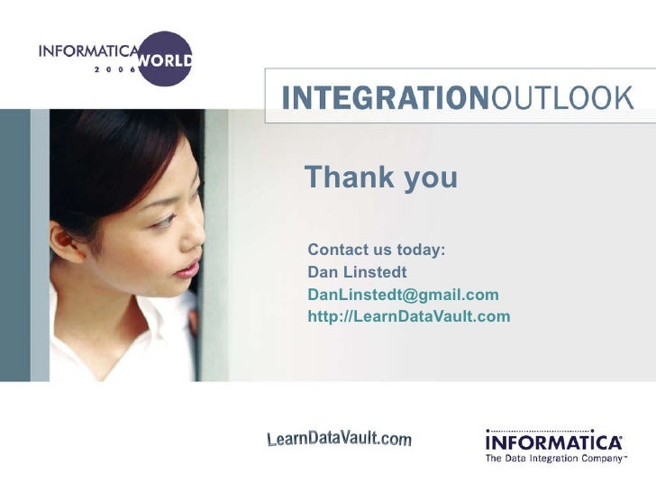 Thank you Contact us today: Dan Linstedt [email_address] http://LearnDataVault.com