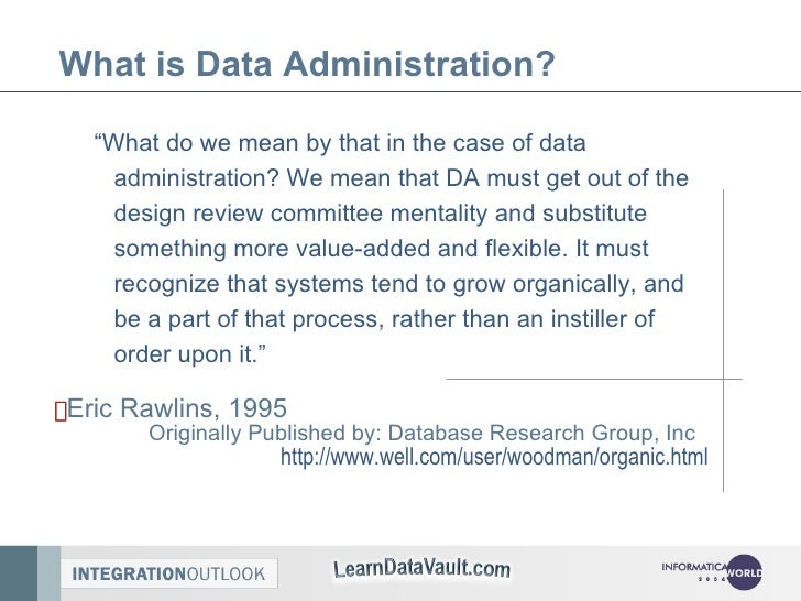 """What is Data Administration? """" What do we mean by that in the case of data administration? We mean that DA must get out of..."""