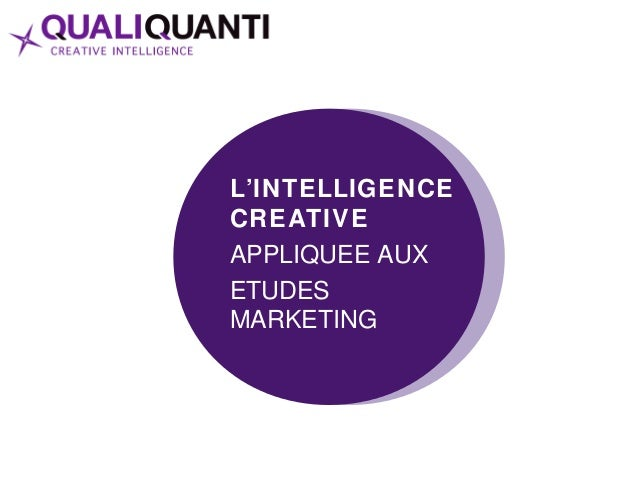 L'INTELLIGENCE  CREATIVE  APPLIQUEE AUX  ETUDES  MARKETING