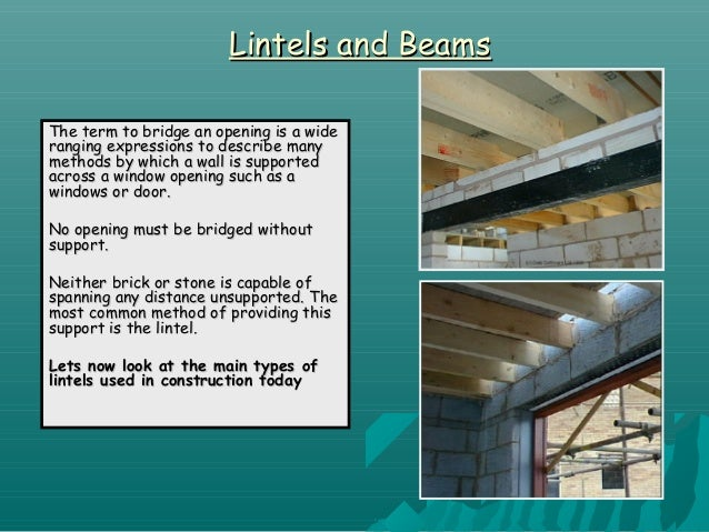 Lintels and BeamsLintels and Beams The term to bridge an opening is a wideThe term to ... & lintels-and-beams-1-638.jpg?cbu003d1422678117