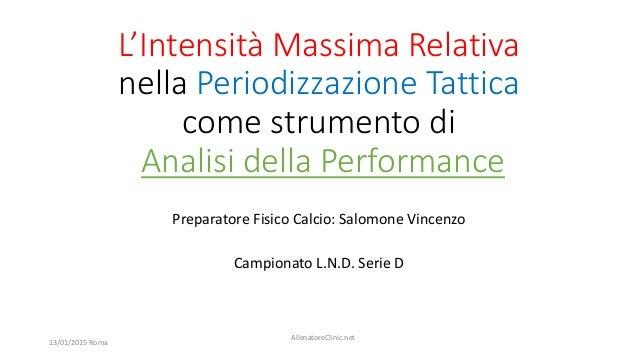 L'Intensità Massima Relativa nella Periodizzazione Tattica come strumento di Analisi della Performance Preparatore Fisico ...