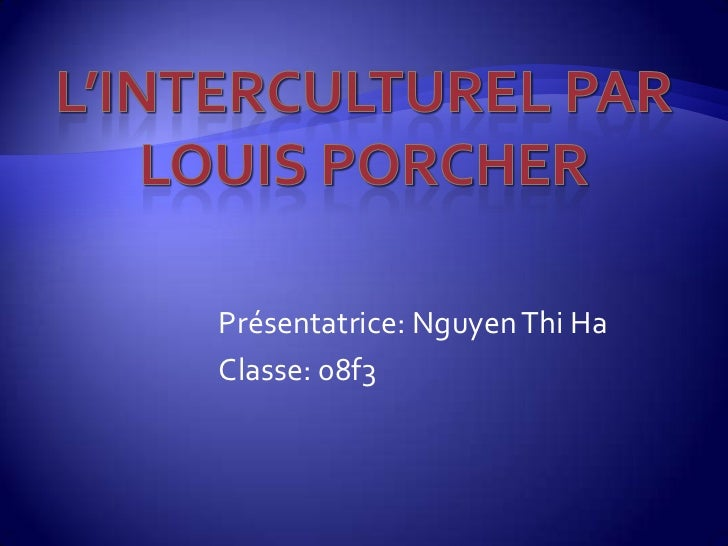 Présentatrice: Nguyen Thi HaClasse: 08f3