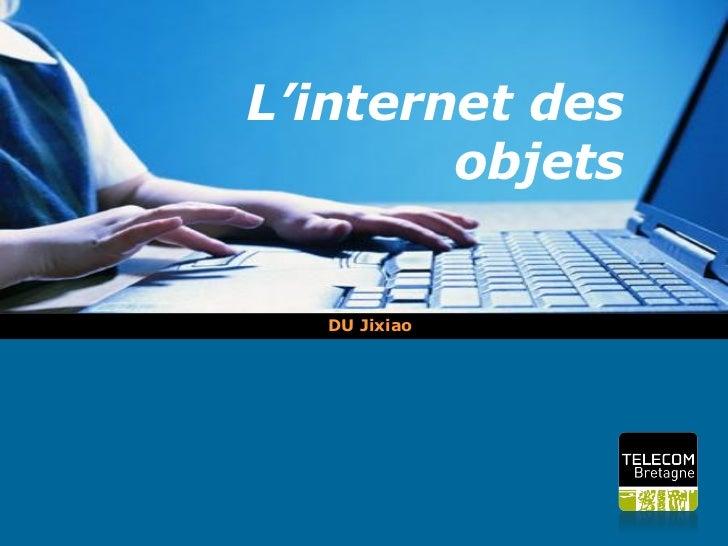 L'internet des        objets   DU Jixiao