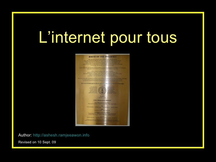 L'internet pour tous Author:   http://ashesh.ramjeeawon.info Revised on 10 Sept. 09