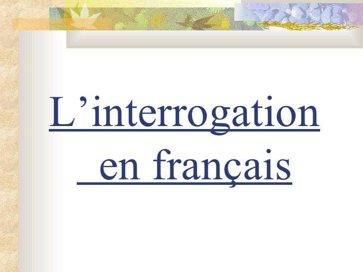 L'interrogation   en français