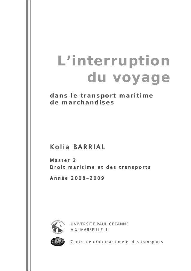 L'interruption du voyage dans le transport maritime de marchandises K o l i a B A R R I A L M a s t e r 2 D r o i t m a r ...