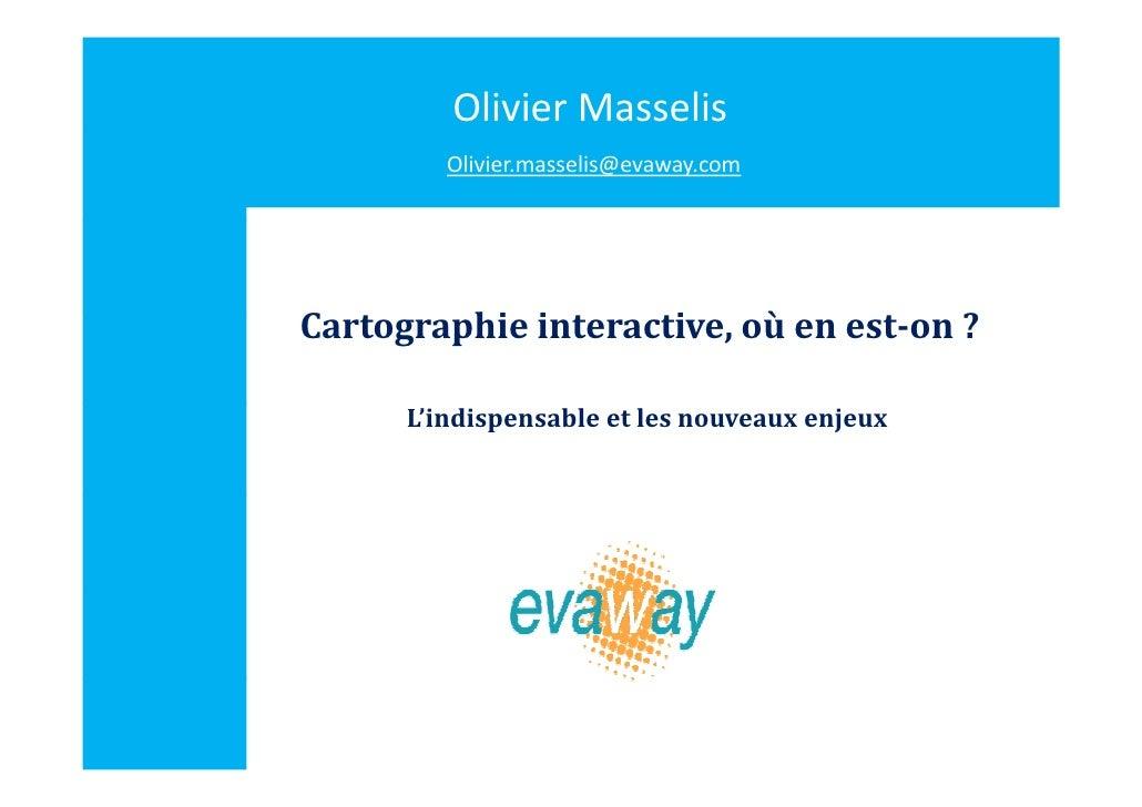 OlivierMasselis          Olivier.masselis@evaway.com     Cartographieinteractive,oùeneston?                        ...