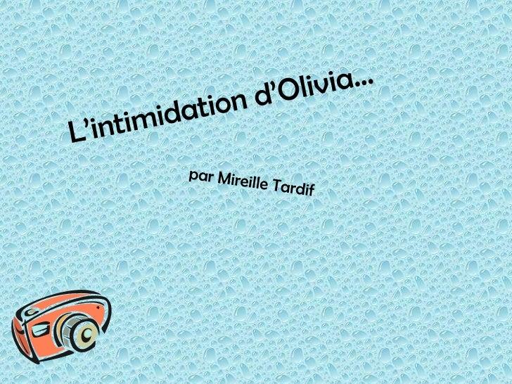 L'intimidation d'Olivia…<br />par Mireille Tardif<br />