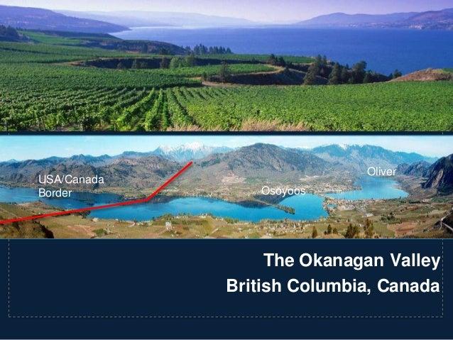 USA/Canada Border  Oliver  Osoyoos  The Okanagan Valley British Columbia, Canada