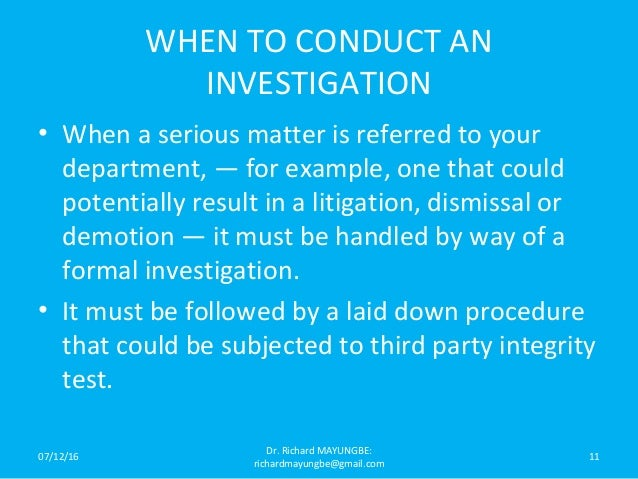 investigation techniques Page 1 of 5 investigation meetings – tips and techniques  10 listening 11 this is the vital part of conducting an investigation meeting effective listening.