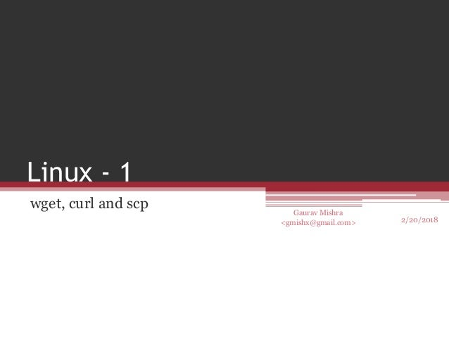 wget, curl and scp