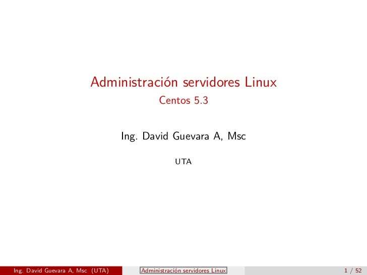 Administración servidores Linux                                            Centos 5.3                                  Ing...