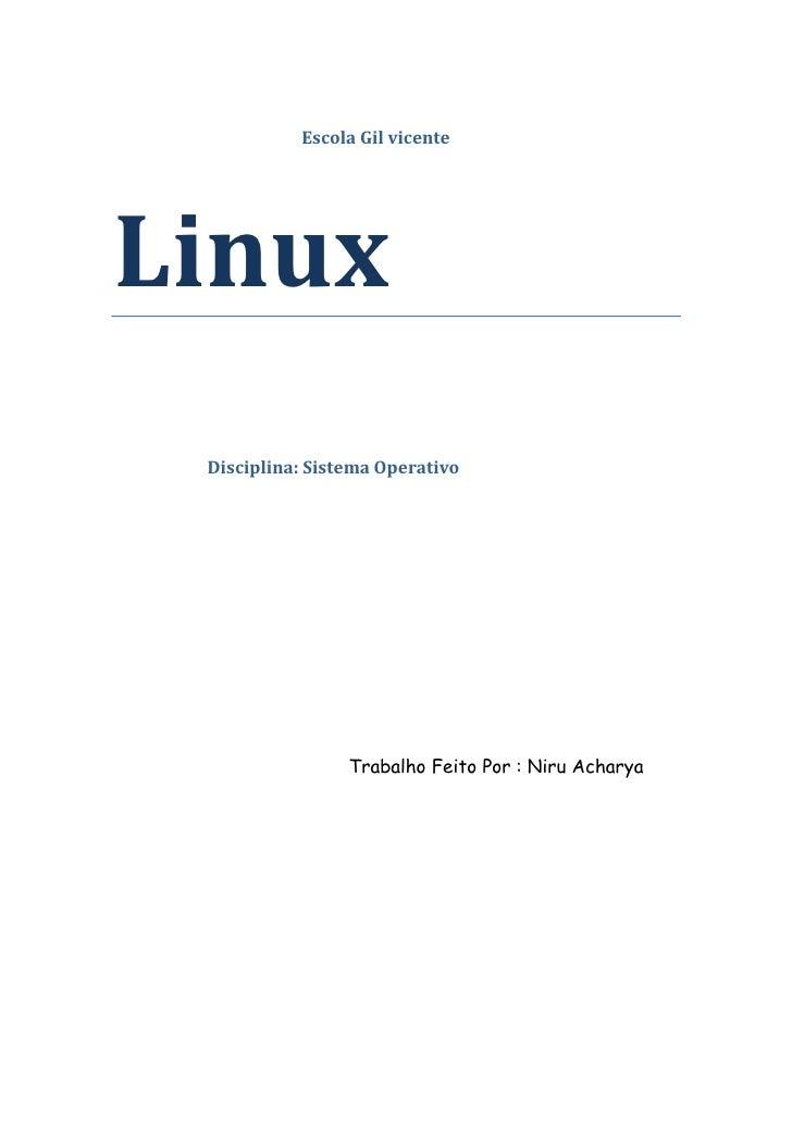 Escola Gil vicenteLinux Disciplina: Sistema Operativo                 Trabalho Feito Por : Niru Acharya