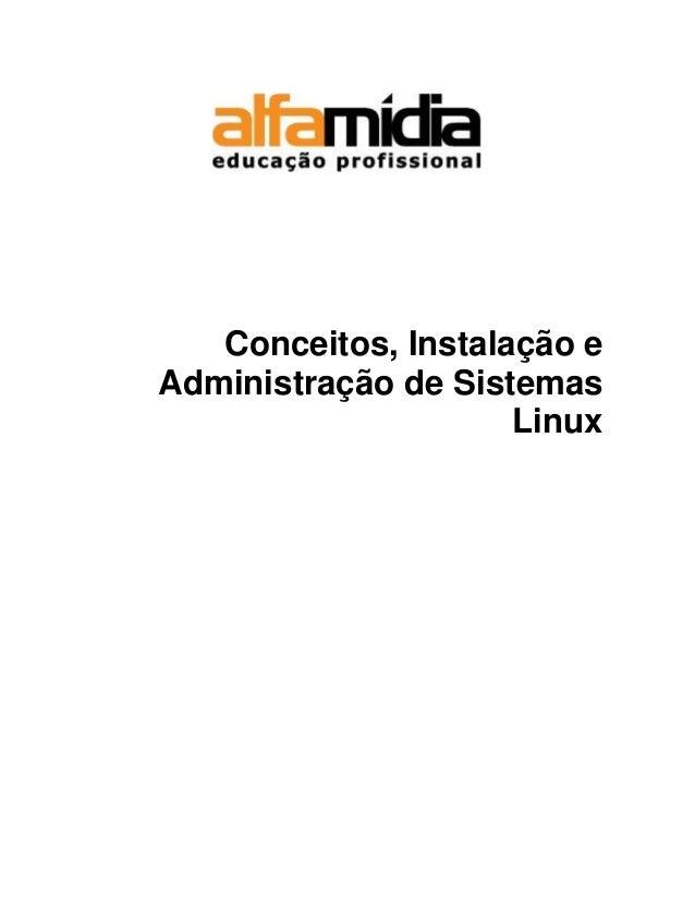 Conceitos, Instalação e Administração de Sistemas Linux