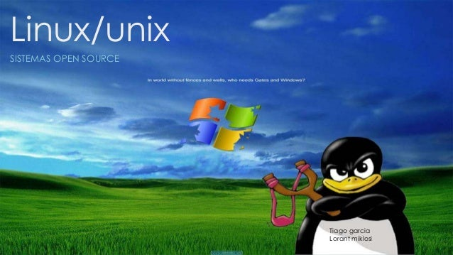 Linux/unix SISTEMAS OPEN SOURCE Tiago garcia Lorant miklosi