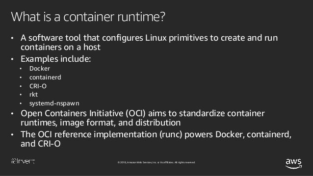 """© 2018, Amazon Web Services, Inc. or its affiliates. All rights reserved. OCI runtime spec • Containers are """"bundles"""" • Fi..."""