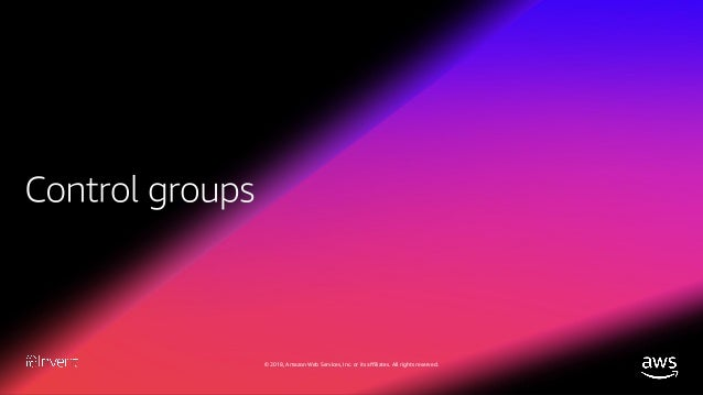 © 2018, Amazon Web Services, Inc. or its affiliates. All rights reserved. What do control groups (cgroups) do? • Organize ...