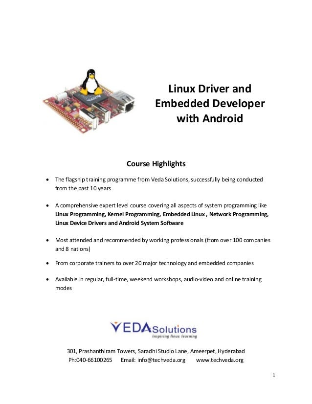 1 Linux Driver and Embedded Developer with Android Course Highlights  The flagship training programme from Veda Solutions...