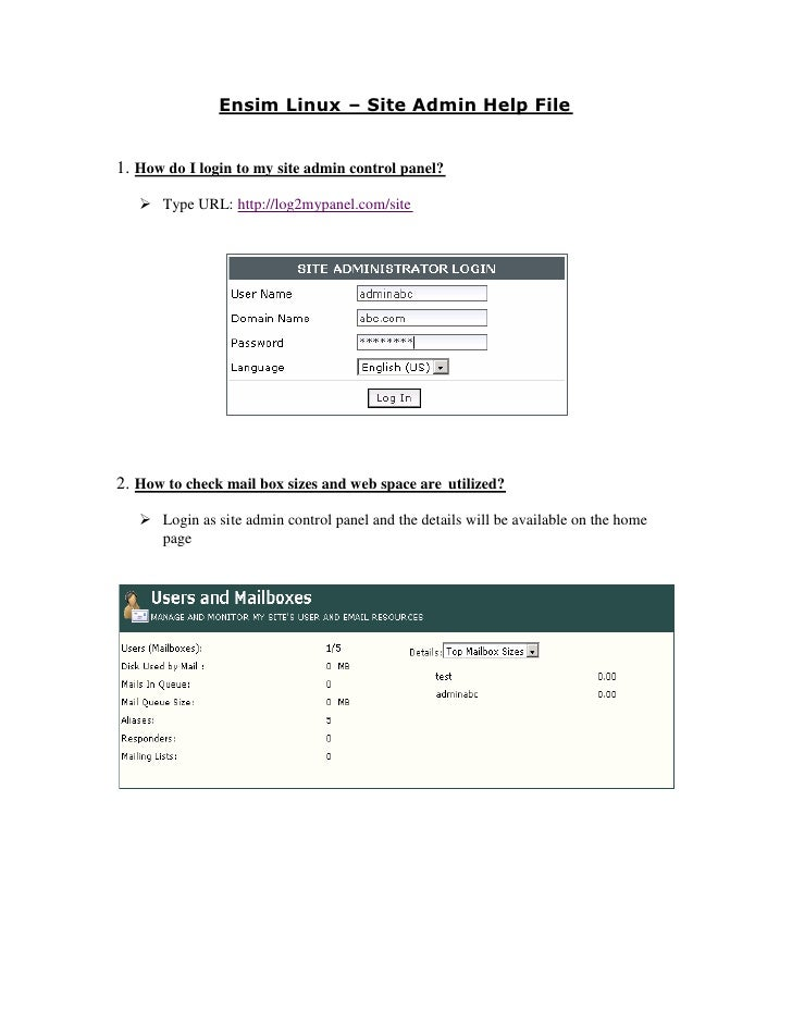 1. How do I login to my site admin control panel?       Type URL: http://log2mypanel.com/site     2. How to check mail box...