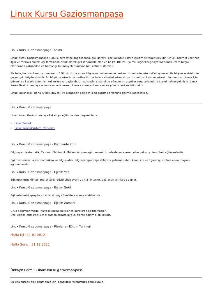 Linux Kursu GaziosmanpaşaLinux Kursu Gaziosmanpaşa TanımıLinux Kursu Gaziosmanpaşa : Linux, serbestçe dağıtılabilen, çok g...