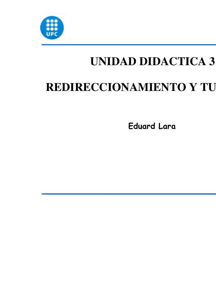 UNIDAD DIDACTICA 3REDIRECCIONAMIENTO Y TUBERIAS           Eduard Lara                                1