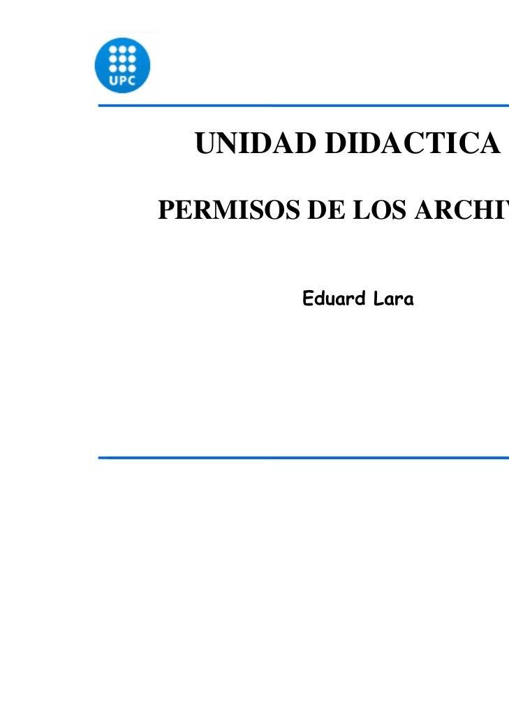 UNIDAD DIDACTICA 6PERMISOS DE LOS ARCHIVOS        Eduard Lara                           1