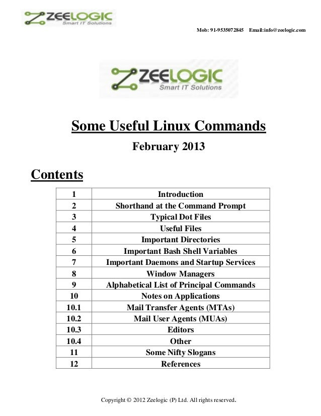 Mob: 91-9535072845   Email:info@zeelogic.com      Some Useful Linux Commands                        February 2013Contents ...