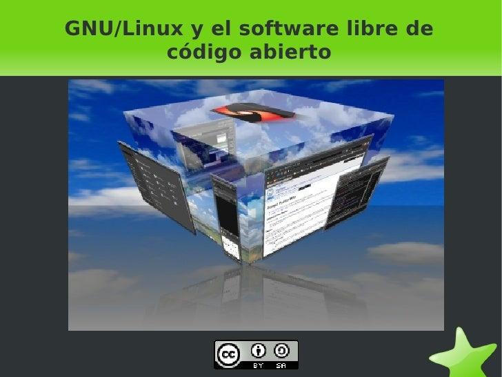 GNU/Linux y el software libre de             código abierto