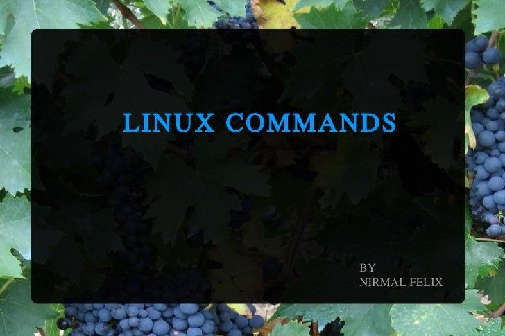 LINUX COMMANDS BY NIRMAL FELIX
