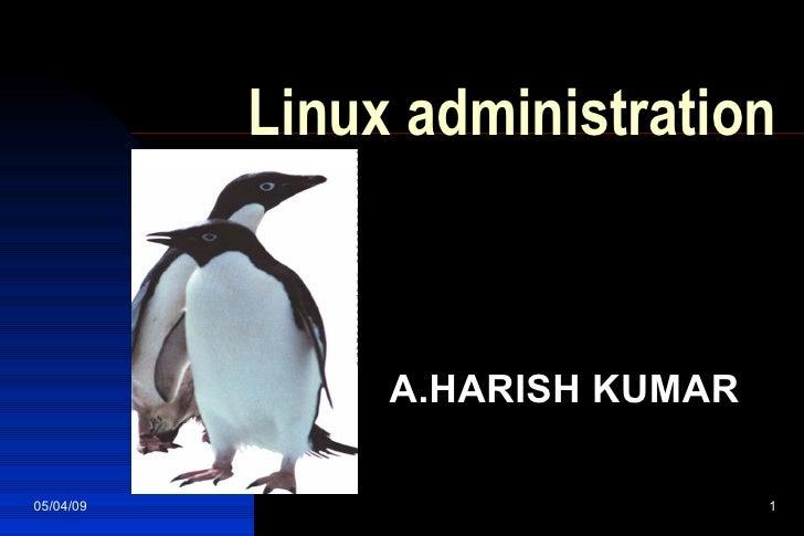 Linux administration A.HARISH KUMAR